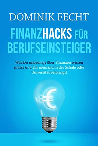 Finanzhacks für Berufseinsteiger – Dominik Fecht