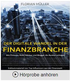 Wie Fintechs, Robo Advisor und Blogger die Banken schlagen - Florian Müller